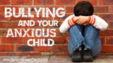 Feeling Restless And Nervous Because Of A History Of Bullying?