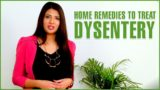How To Treat Dysentery?