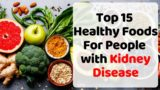 Healthy Food For People With Kidney Failure?