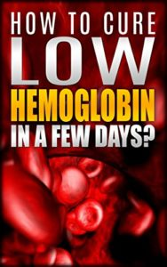 Illustration of Causes And Overcome Low Levels Of Hemoglobin In The Blood?