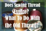 Is It Dangerous If The Sewing Thread Is Still Left And Not All Thrown Away?