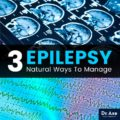 Overcoming Epilepsy That Won't Heal For 7 Years?